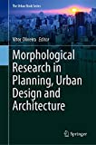 Morphological Research in Planning, Urban Design and Architecture (The Urban Book Series) (English Edition)