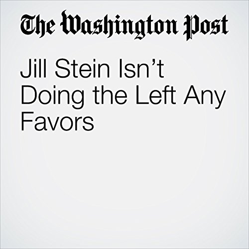 Jill Stein Isn't Doing the Left Any Favors copertina