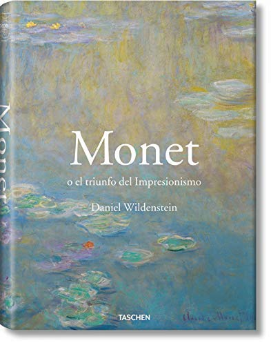 By Daniel Wildenstein Monet or The Triumph of Impressionism [Hardcover]