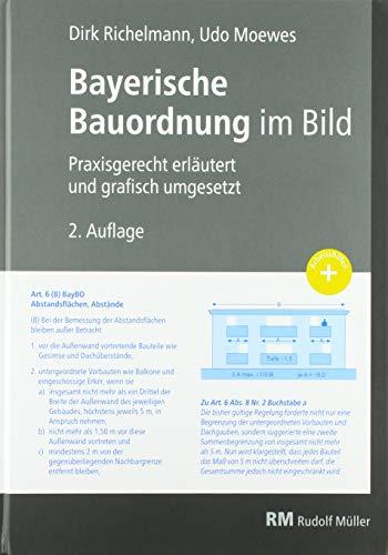 Bayerische Bauordnung im Bild: Praxisgerecht erläutert und grafisch umgesetzt: Praxisgerecht erlutert und grafisch umgesetzt