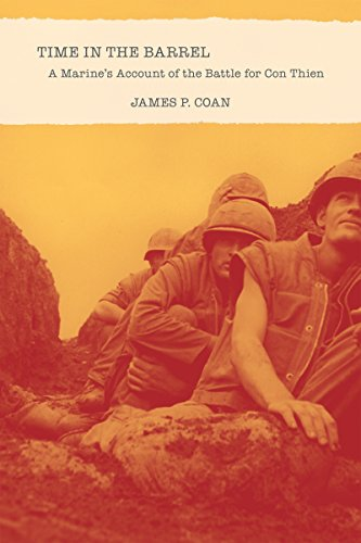 Time in the Barrel: A Marine's Account of the Battle for Con Thien
