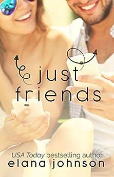 Just Friends: YA Contemporary Romance by [Elana Johnson]