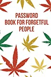 Password Book For Forgetful People: Funny Weed Design Manager to Protect Usernames and Passwords for Internet Websites and Services | With Tabs