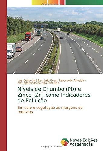 Níveis de Chumbo (Pb) e Zinco (Zn) como Indicadores de Poluição: Em solo e vegetação às margens de rodovias