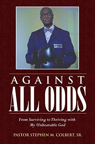 AGAINST ALL ODDS: FROM SURVIVING TO THRIVING WITH MY UNBEATABLE GOD (English Edition)