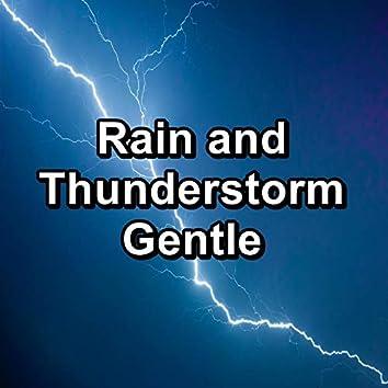 Rain and Thunderstorm Gentle