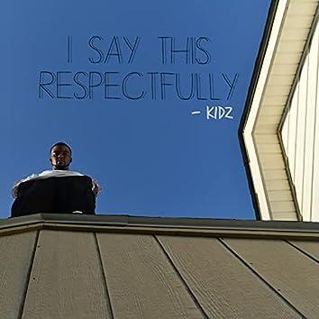 I Say This Respectfully