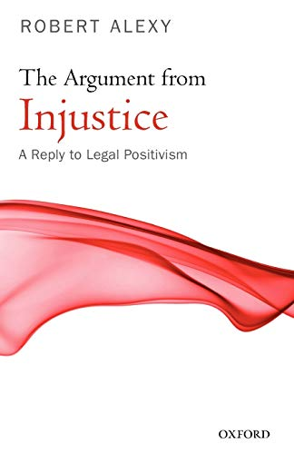 The Argument from Injustice: A Reply to Legal Positivism