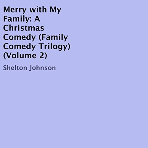Merry with My Family: A Christmas Comedy audiobook cover art