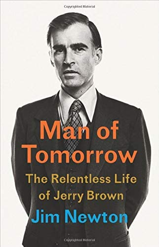 Man of Tomorrow The Relentless Life of Jerry Brown product image