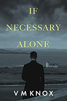 If Necessary Alone (A Clement Wisdom Novel Book 2) by [V M Knox]