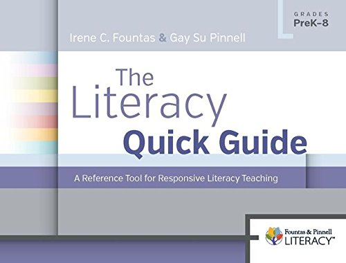 The Literacy Quick Guide: A Reference Tool for Responsive Literacy Teaching