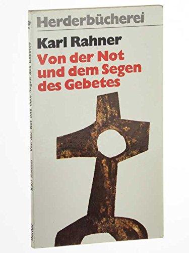Rahner, Karl: Von der Not und dem Segen des Gebetes. 9. Aufl. Herder, 1977. 8°. 126 S. kart. (sehr guter Zustand). (ISBN 3-451-07647-0)