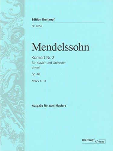Klavierkonzert Nr. 2 d-moll MWV O 11 (op. 40) Urtext nach der Leipziger Mendelssohn-Gesamtausgabe - Ausgabe für 2 Klaviere (EB 8655)