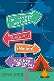 Hier waren wir noch nicht - Camping Logbuch: Campingtagebuch für die Tour unterwegs & Road Trips mit Wohnmobil, Wohnwagen oder Zelt, tolles Geschenk ... und Naturfreunde, für 30 Reisen oder Etappen