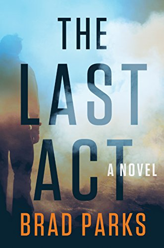 The Last Act: A Novel by Brad Parks ebook deal