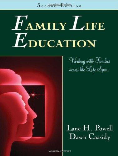 Family Life Education: Working With Families Across the...
