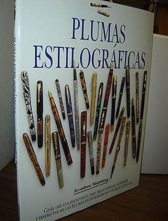 eadd05b29 Plumas Estilograficas: Guia Del Coleccionista Para Seleccionar, Comprar Y  Disfrutar De Las Plumas Estilograficas