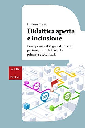 Didattica aperta e inclusione: Principi, metodologie e strumenti per insegnanti della scuola primaria e secondaria (le GUIDE)