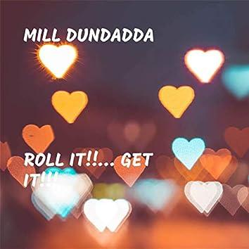 Roll It!!... Get It!!!