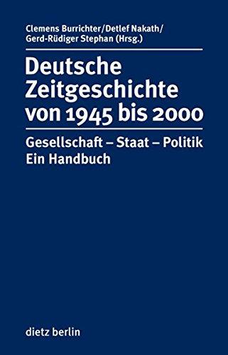 Deutsche Zeitgeschichte 1945 bis 2000 mit CD-ROM: Gesellschaft-Staat-Politik. Ein Handbuch