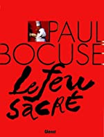 Paul Bocuse, le feu sacré de Paul Bocuse