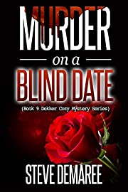 Murder on a Blind Date (Book 9 Dekker Cozy Mystery Series)