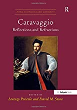 Caravaggio: Reflections and Refractions (Visual Culture in Early Modernity)