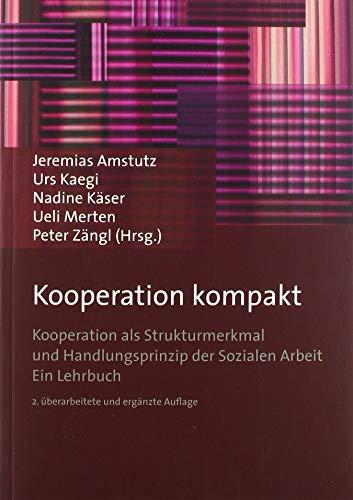 Kooperation kompakt: Kooperation als Strukturmerkmal und Handlungsprinzip der Sozialen Arbeit