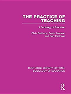 The Practice of Teaching: A Sociology of Education
