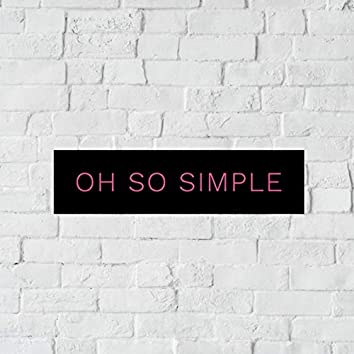 Oh so Simple
