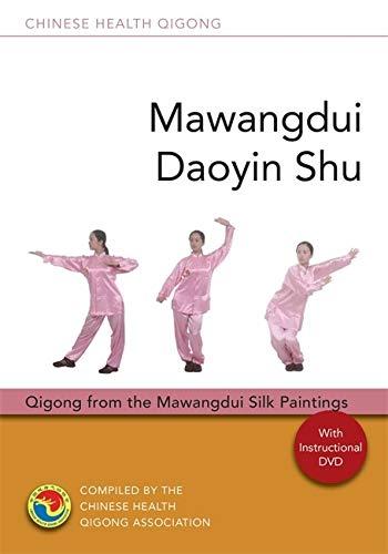 Mawangdui Daoyin Shu: Qigong from the Mawangdui Silk Paintings (Chinese Health Qigong)