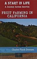 A Start in Life: A Journey Across America - Fruit Farming in California