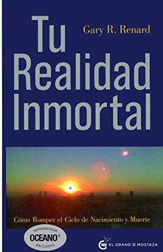 Tu Realidad Inmortal (Un Curso de Milagros)