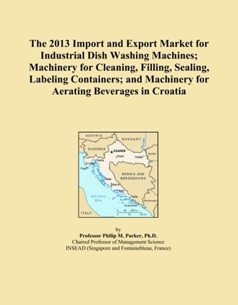 魅力的コレクション薬を飲むThe 2013 Import and Export Market for Industrial Dish Washing Machines; Machinery for Cleaning, Filling, Sealing, Labeling Containers; and Machinery for Aerating Beverages in Croatia
