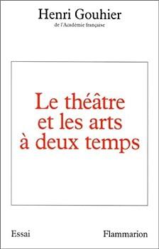 Paperback Le the´a^tre et les arts a` deux temps (Littérature française) (French Edition) [French] Book