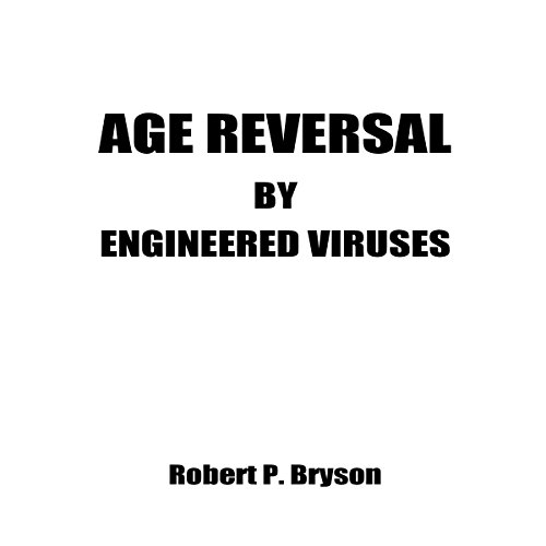 Age Reversal by Engineered Viruses cover art