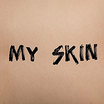 My Skin (feat. J-Pegs the Legend)