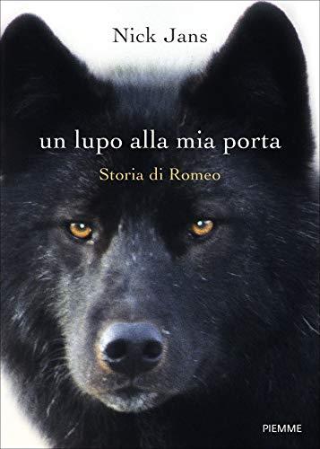 Un lupo alla mia porta. Storia di Romeo