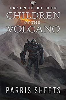 Children of the Volcano: A Young Adult Fantasy Adventure (Essence of Ohr Book 2) by [Parris Sheets, Darren Todd]
