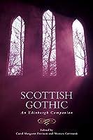 Scottish Gothic: An Edinburgh Companion (Edinburgh Companions to the Gothic)