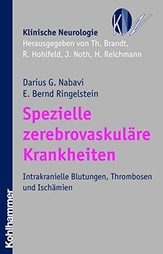 Spezielle zerebrovaskuläre Krankheiten: Intrakranielle Blutungen, Thrombosen und Ischämien: Intrakranielle Blutungen, Thrombosen Und Ischamien (Klinische Neurologie)