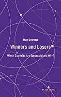 Winners and Losers; Which Countries are Successful and Why?