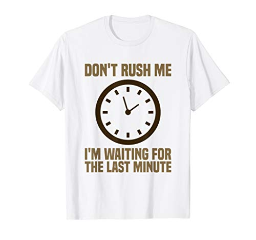 Don`t Rush Me T-Shirt I Kein Stress Tshirt