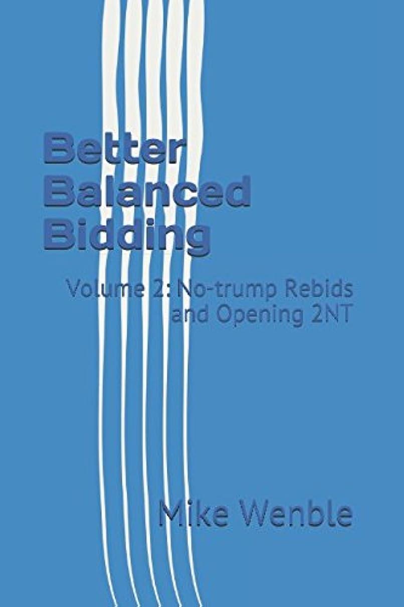 殉教者腸悩むBetter Balanced Bidding: Volume 2: No-trump Rebids and Opening 2NT