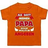 Sprüche Baby - Als Gott Papa Schuf - 6/12 Monate - Orange - Baby Strampler Spruch - BZ02 - Baby T-Shirt Kurzarm