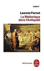 La rhétorique dans l'Antiquité de Laurent Pernot