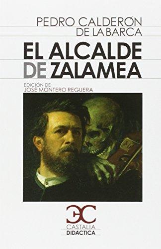 El alcalde de Zalamea . (CASTALIA DIDACTICA. C/D., Band 38)