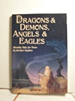 Dragons and Demons, Angels and Eagles 0892433140 Book Cover