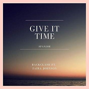 Give It Time (Spanish) [feat. Zaira Johnson]